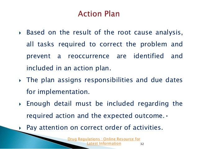   Based on the result of the root cause analysis, all tasks required to correct the problem and prevent  a  reoccurrence ...