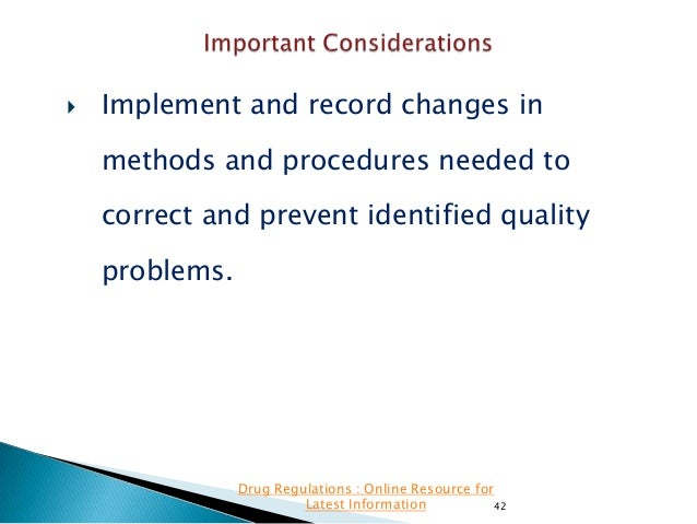   Implement and record changes in methods and procedures needed to correct and prevent identified quality problems.  Drug...