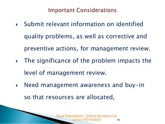   Submit relevant information on identified quality problems, as well as corrective and preventive actions, for managemen...