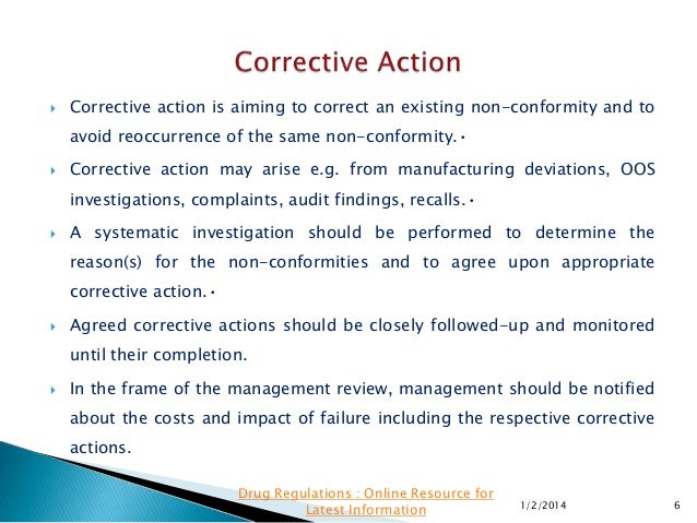   Corrective action is aiming to correct an existing non-conformity and to avoid reoccurrence of the same non-conformity....