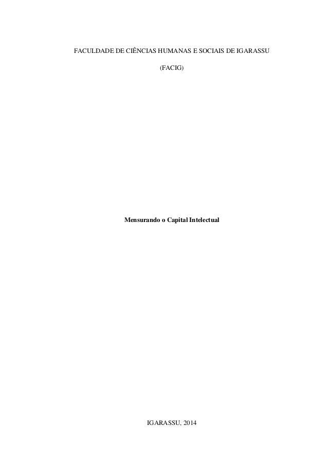 FACULDADE DE CIÊNCIAS HUMANAS E SOCIAIS DE IGARASSU (FACIG) Mensurando o Capital Intelectual IGARASSU, 2014