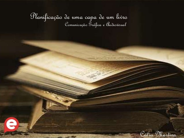 Planificação de uma capa de um livro  Comunicação Gráfica e Audiovisual  Cátia Martins