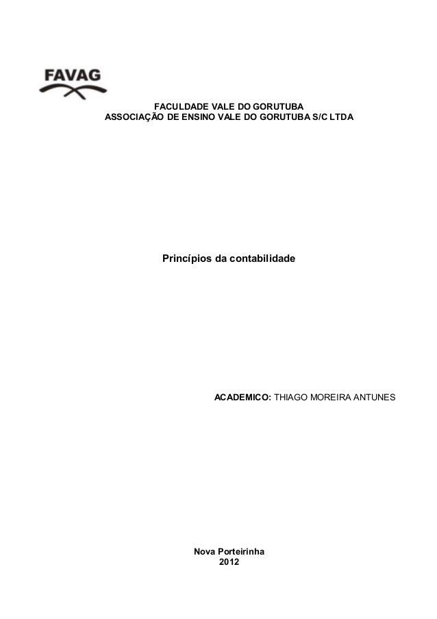 FACULDADE VALE DO GORUTUBA ASSOCIAÇÃO DE ENSINO VALE DO GORUTUBA S/C LTDA Princípios da contabilidade ACADEMICO: THIAGO MO...