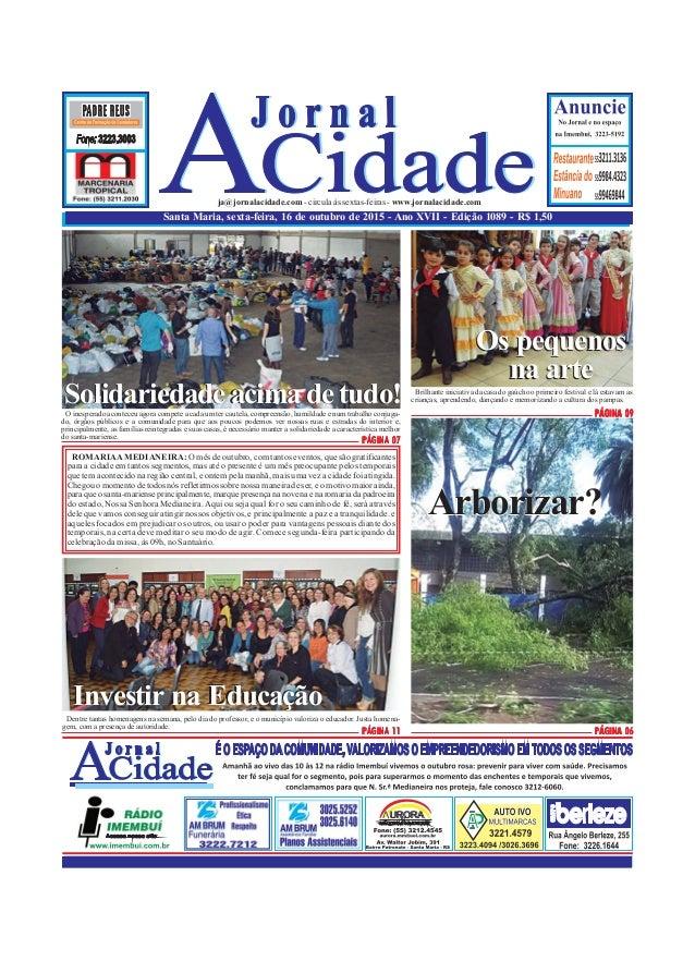 Santa Maria, sexta-feira, 16 de outubro de 2015 - Ano XVII - Edição 1089 - R$ 1,50 ja@jornalacidade.com-circulaàssextas-fe...