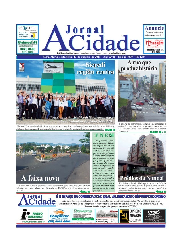 A rua que produzhistória Santa Maria, sexta-feira, 23 de outubro de 2015 - Ano XVII - Edição 1090 - R$ 1,50 ja@jornalacida...