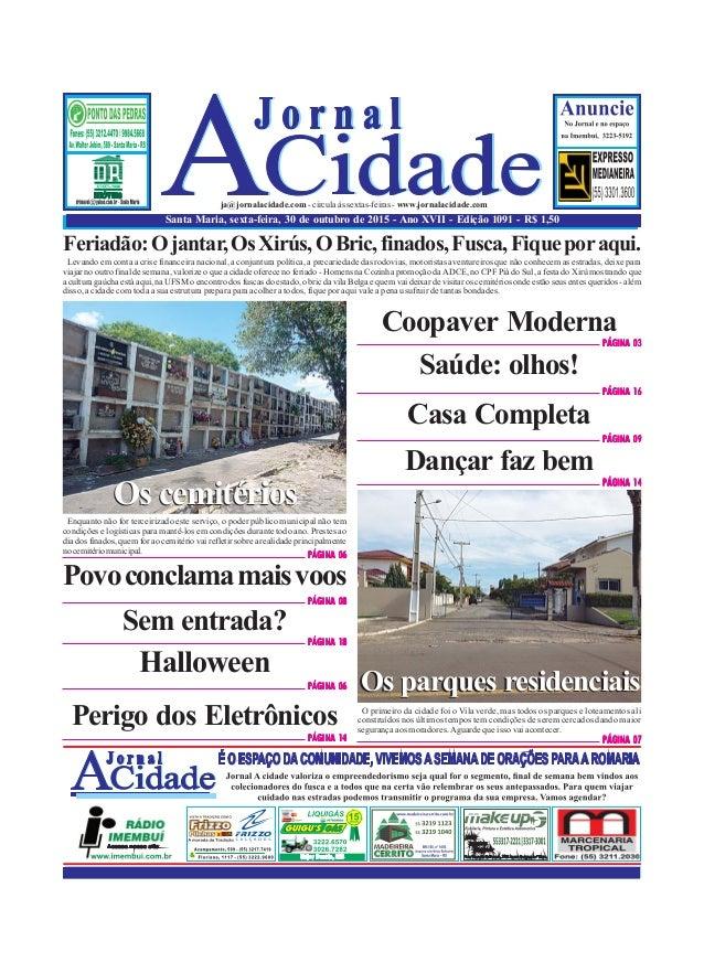 Santa Maria, sexta-feira, 30 de outubro de 2015 - Ano XVII - Edição 1091 - R$ 1,50 ja@jornalacidade.com-circulaàssextas-fe...
