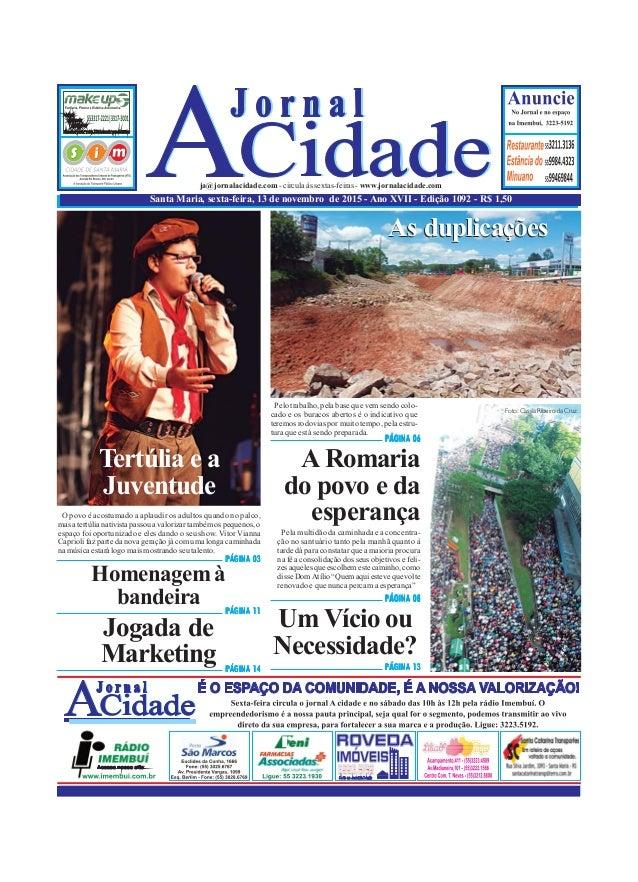 Santa Maria, sexta-feira, 13 de novembro de 2015 - Ano XVII - Edição 1092 - R$ 1,50 ja@jornalacidade.com-circulaàssextas-f...