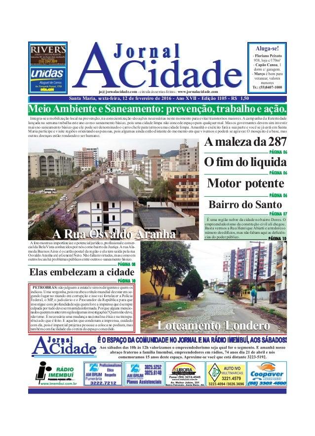 Santa Maria, sexta-feira, 12 de fevereiro de 2016 - Ano XVII - Edição 1105 - R$ 1,50 ja@jornalacidade.com-circulaàssextas-...