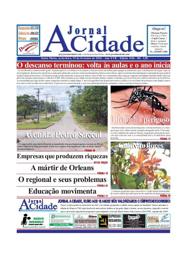Santa Maria, sexta-feira, 19 de fevereiro de 2016 - Ano XVII - Edição 1106 - R$ 1,50 ja@jornalacidade.com-circulaàssextas-...