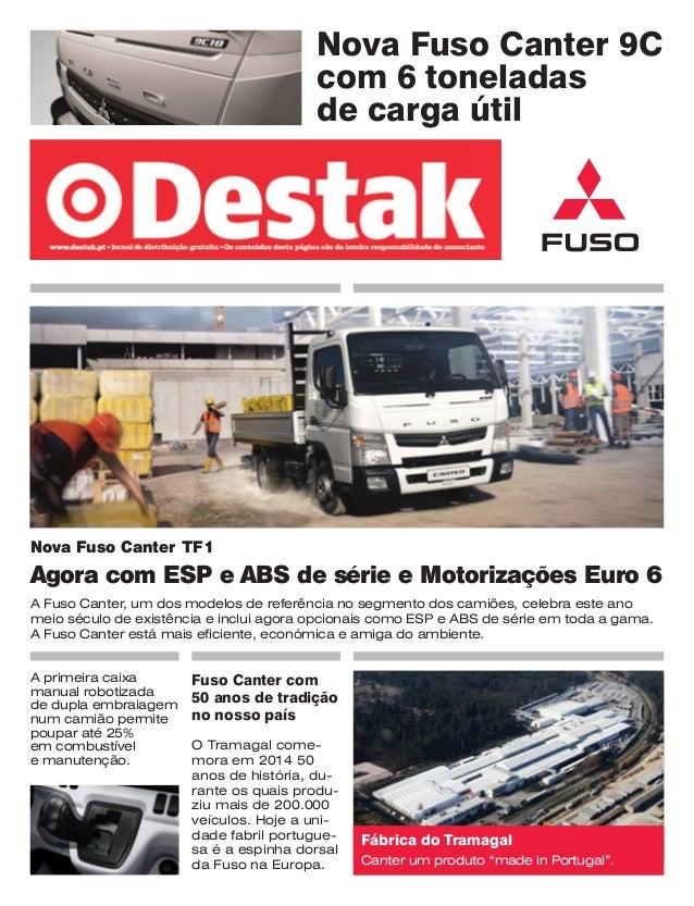 Nova Fuso Canter TF1  Agora com ESP e ABS de série e Motorizações Euro 6  Fuso Canter com  50 anos de tradição no nosso pa...