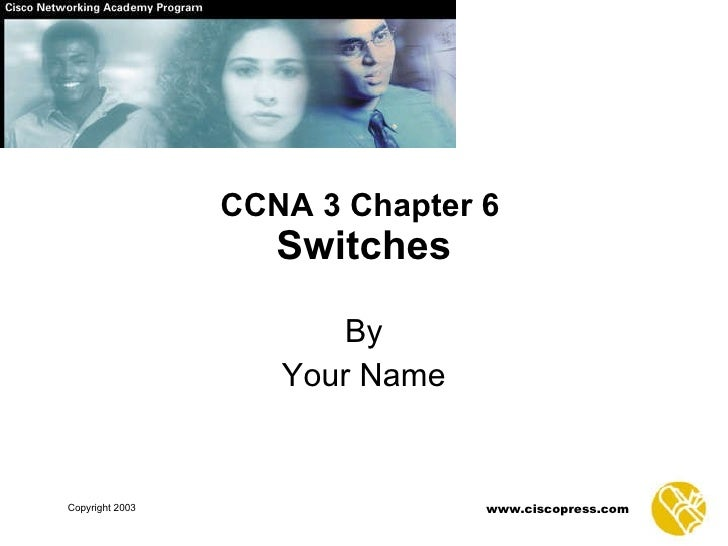 CCNA 3 Chapter 6   Switches By Your Name