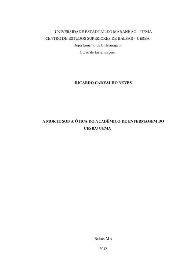 UNIVERSIDADE ESTADUAL DO MARANHÃO – UEMA CENTRO DE ESTUDOS SUPERIORES DE BALSAS – CESBA Departamento de Enfermagem Curso d...