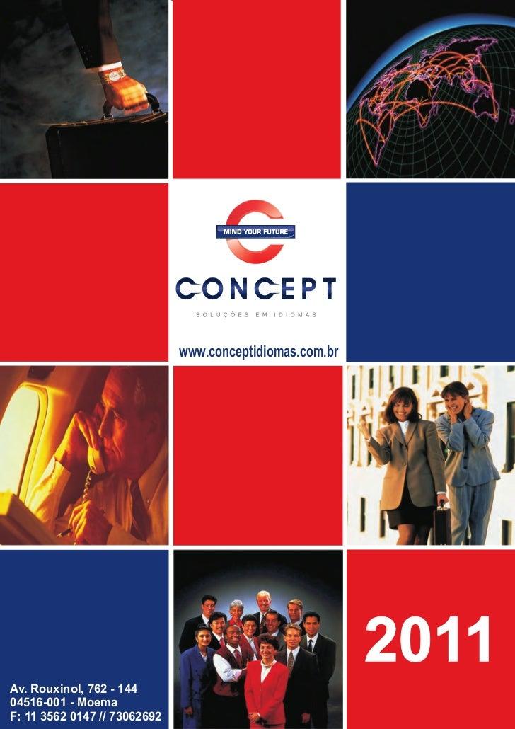 www.conceptidiomas.com.br                                                          2011Av. Rouxinol, 762 - 14404516-001 - ...