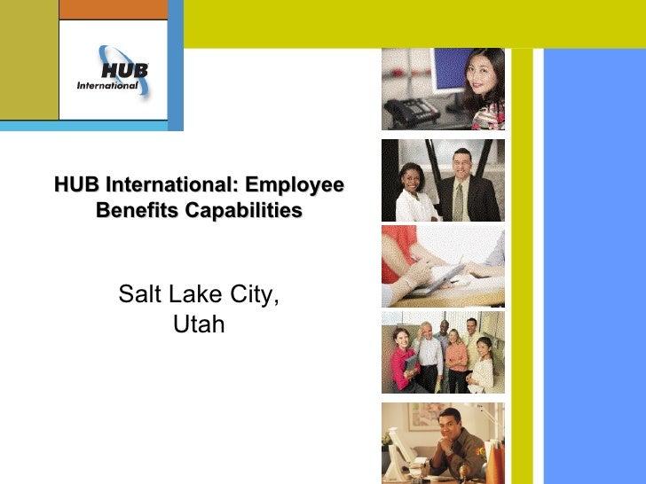 HUB International: Employee Benefits Capabilities Salt Lake City, Utah