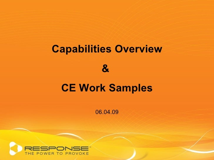 Capabilities Overview &  CE Work Samples 06.04.09