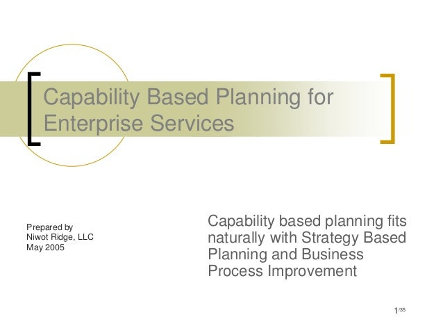 Capability Based Planning for   Enterprise ServicesPrepared by        Capability based planning fitsNiwot Ridge, LLC   nat...