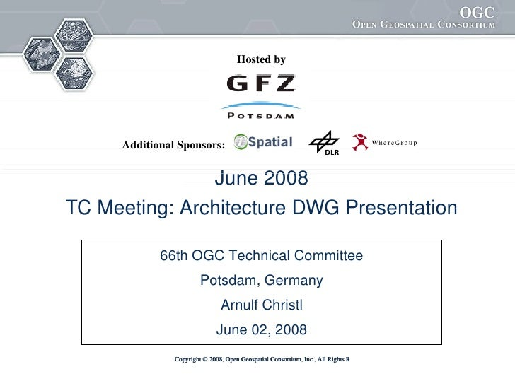 Hosted by           Additional Sponsors:                   June2008 TCMeeting:ArchitectureDWGPresentation          ...