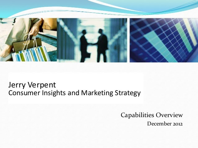 Jerry VerpentConsumer Insights and Marketing Strategy                                 Capabilities Overview               ...