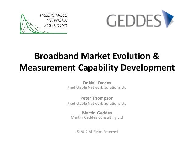 PREDICTABLE       NETWORK      SOLUTIONS  Broadband Market Evolution &Measurement Capability Development                  ...