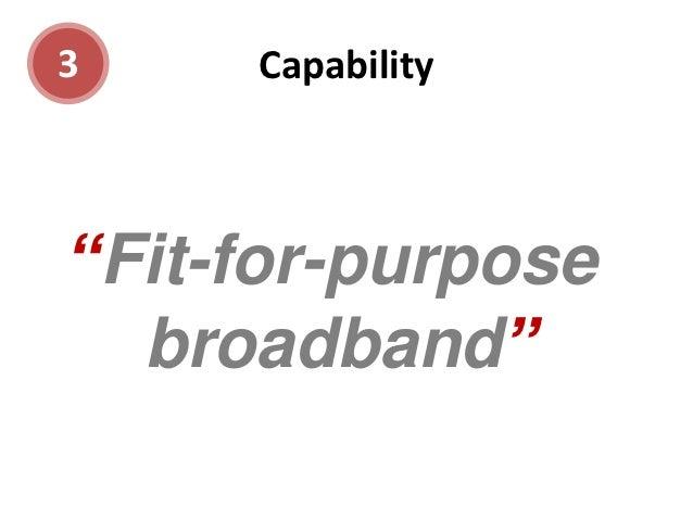 "3    Capability""Fit-for-purpose  broadband"""