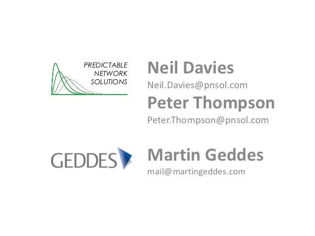 PREDICTABLE   NETWORK    Neil Davies  SOLUTIONS              Neil.Davies@pnsol.com              Peter Thompson            ...