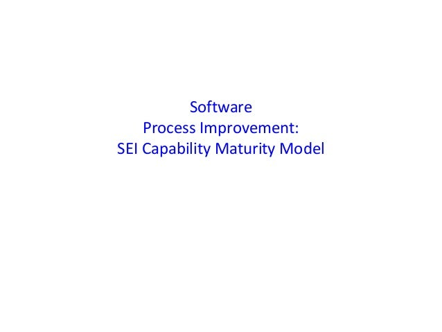 Software Process Improvement: SEI Capability Maturity Model