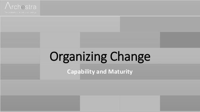 Organizing Change Capability and Maturity