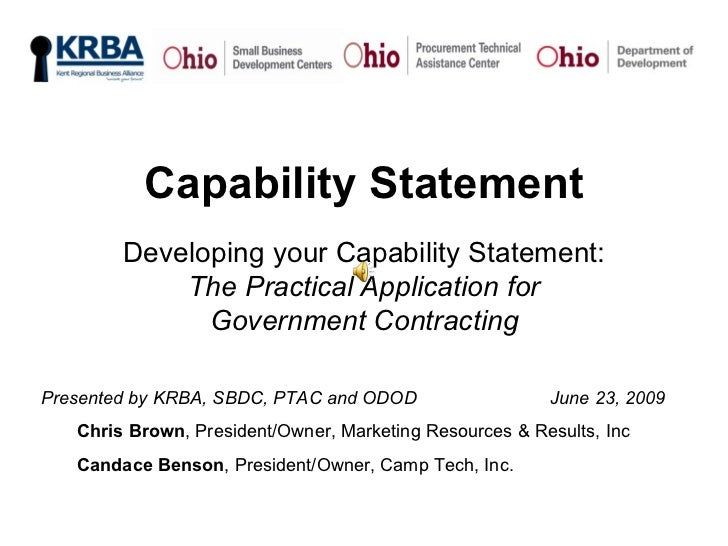Capability Statement Developing your Capability Statement:  The Practical Application for Government Contracting <ul><li>P...