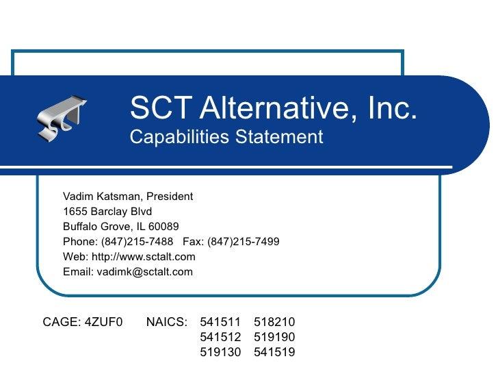 SCT Alternative, Inc. Capabilities Statement Vadim Katsman, President 1655 Barclay Blvd Buffalo Grove, IL 60089 Phone: (84...