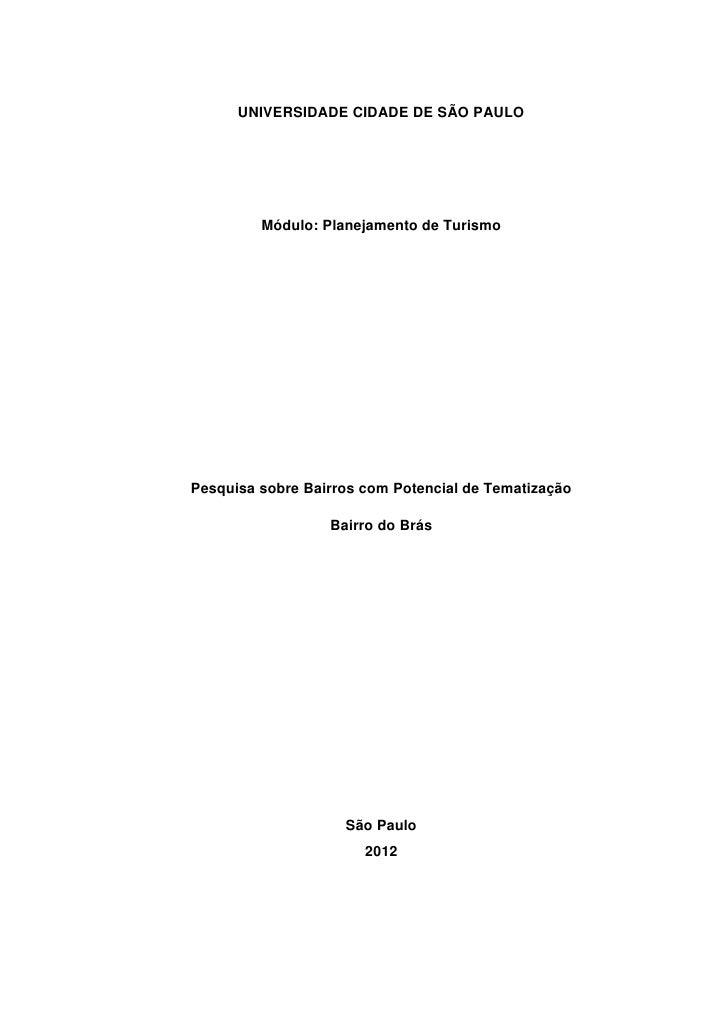 UNIVERSIDADE CIDADE DE SÃO PAULO         Módulo: Planejamento de TurismoPesquisa sobre Bairros com Potencial de Tematizaçã...