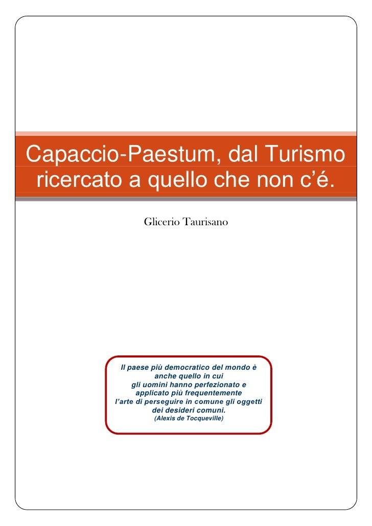 Capaccio-Paestum, dal Turismo ricercato a quello che non c'é.                Glicerio Taurisano          Il paese più demo...