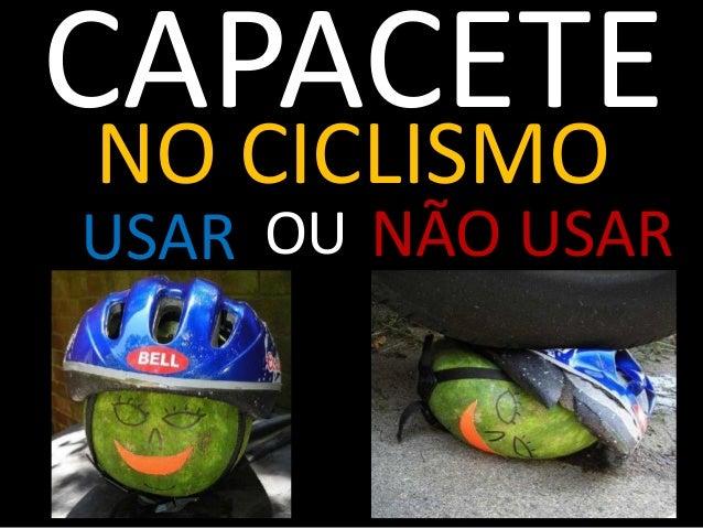 CAPACETE NO CICLISMO USAR OU NÃO USAR