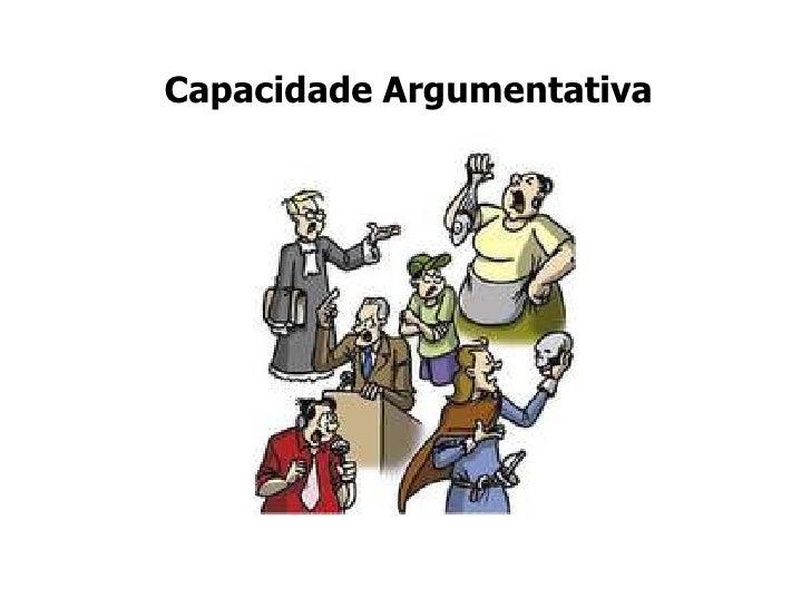 Capacidade Argumentativa<br />