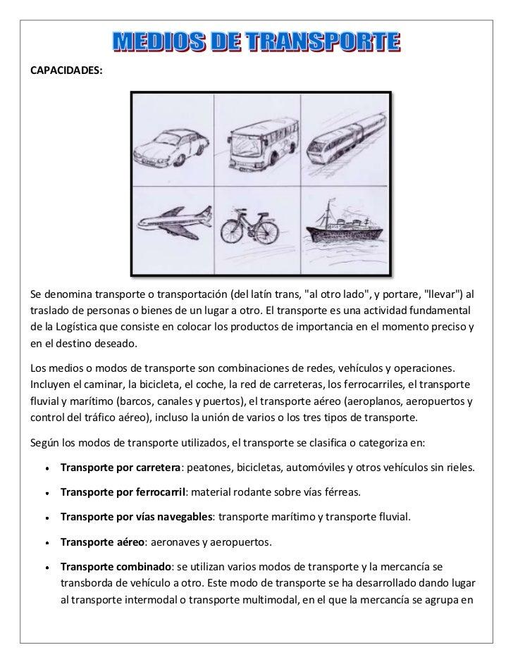 """CAPACIDADES:<br />155257589535<br />Se denomina transporte o transportación (del latín trans, """"al otro lado"""", y portare, """"..."""