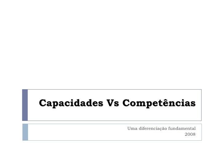 Capacidades Vs Competências Uma diferenciação fundamental 2008