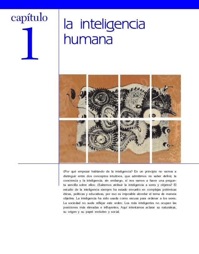 la inteligencia humana capítulo 1 ¿Por qué empezar hablando de la inteligencia? En un principio no vamos a distinguir entr...
