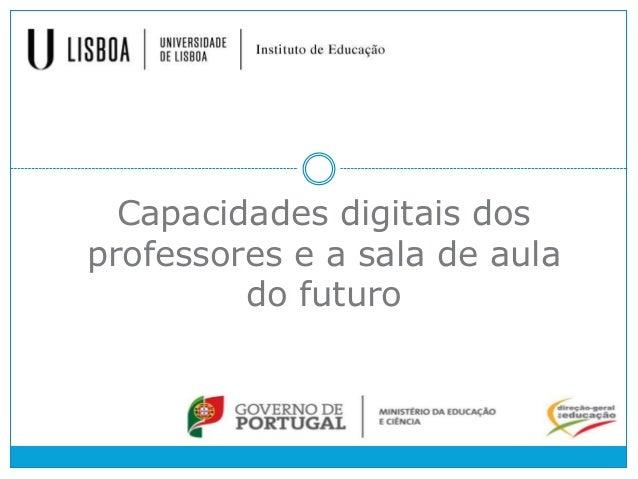 Capacidades digitais dos professores e a sala de aula do futuro