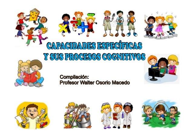 CUADRO DE CAPACIDADES ESPECÍFICAS YPROCESOS COGNITIVOS                                                PROCESOS COGNITIVOSC...