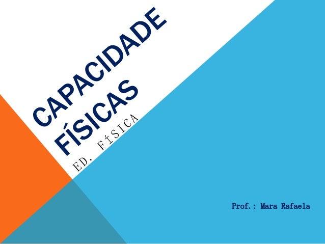 Prof.: Mara Rafaela