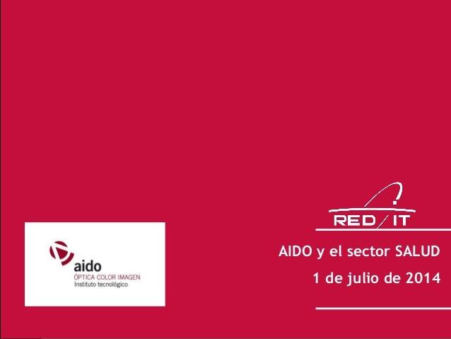 1 AIDO y el sector SALUD 1 de julio de 2014