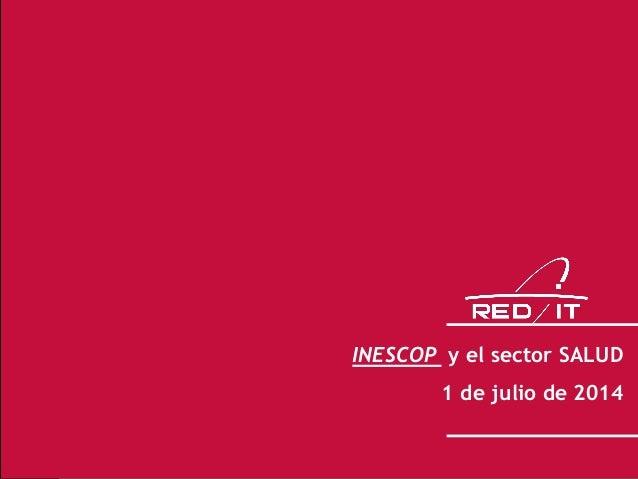 1 INESCOP y el sector SALUD 1 de julio de 2014