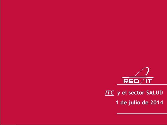 1 ITC y el sector SALUD 1 de julio de 2014