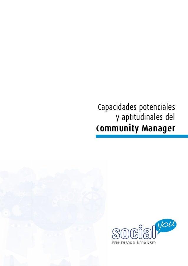 Capacidades potenciales      y aptitudinales delC ommunity Manager     social     RRHH EN SOCIAL MEDIA & SEO