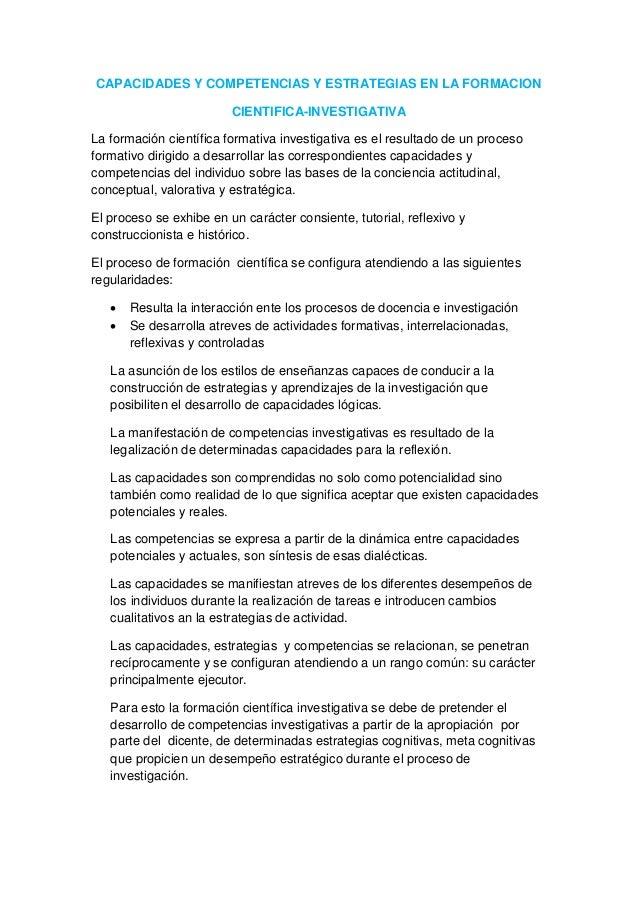 CAPACIDADES Y COMPETENCIAS Y ESTRATEGIAS EN LA FORMACION CIENTIFICA-INVESTIGATIVA La formación científica formativa invest...