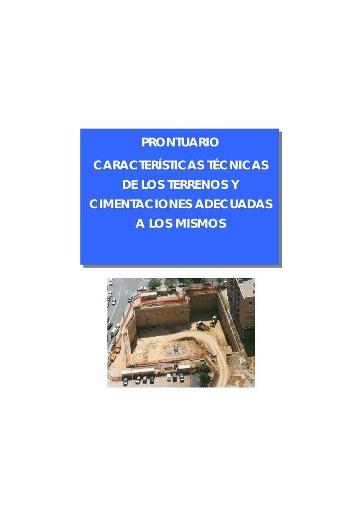 PRONTUARIOCARACTERÍSTICAS TÉCNICAS    DE LOS TERRENOS YCIMENTACIONES ADECUADAS      A LOS MISMOS