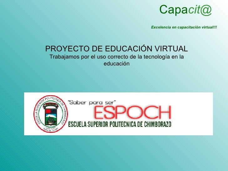 Capacit@                                         Excelencia en capacitación virtual!!!     PROYECTO DE EDUCACIÓN VIRTUAL T...