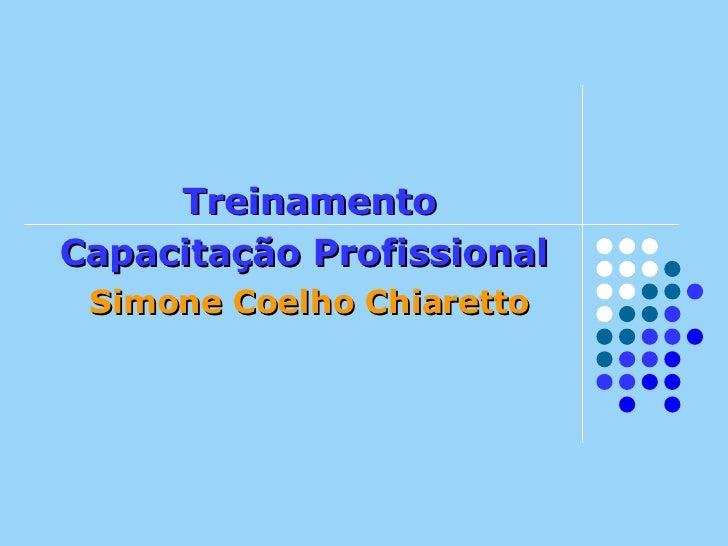 Treinamento Capacitação Profissional   Simone Coelho Chiaretto