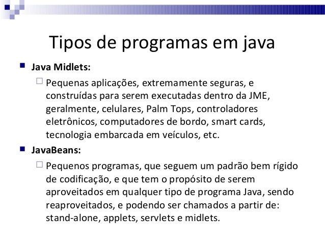 Equívocos em relação ao Java         É uma extensão do HTML  Falso, o Java é uma linguagem completa derivada do Small...