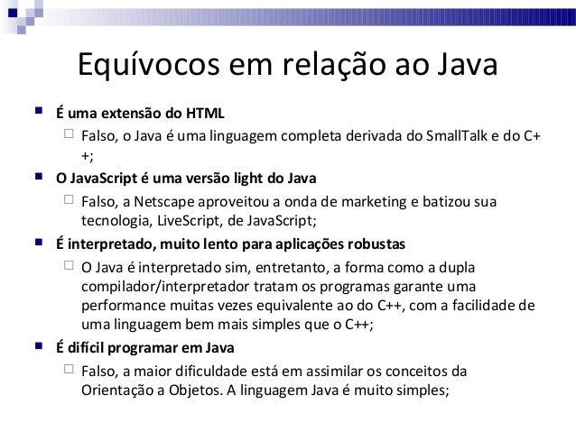 Referências     Bibliográficas:  Deitel – Java, como programar – 6º edição.  Arnold, Gosling, Holmes – A linguagem de ...