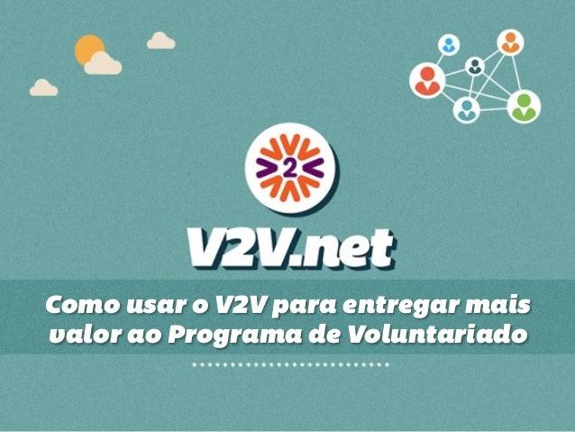 Como usar o V2V para entregar mais valor ao Programa de Voluntariado